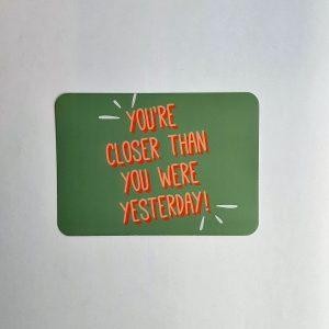 You're-closer-than-you-were-yesterday!-a6kaart-GÖTT'S